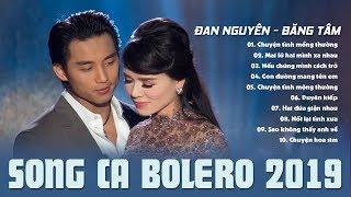 Đan Nguyên & Băng Tâm - Song Ca Chuyện Tình Mộng Thường, Mai Lỡ Hai Mình Xa Nhau Hay Nhất Hành Tinh