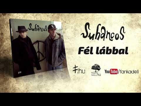 Suhancos - Fél lábbal (2006)