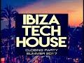 TECH HOUSE IBIZA CLOSING PARTY SUMMER CLUB MIX mp3