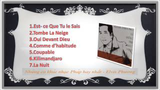 Những ca khúc nhạc Pháp có lời Việt hay nhất của Elvis Phương.