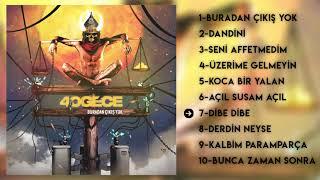 download lagu 40gece - Dibe Dibe ( Audio) mp3