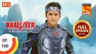 Baalveer Returns - Ep 100 - Full Episode - 27th January 2020