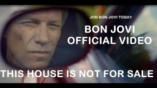 BON JOVI - NEW VIDEO -THIS HOUSE IS NOT FOR SALE