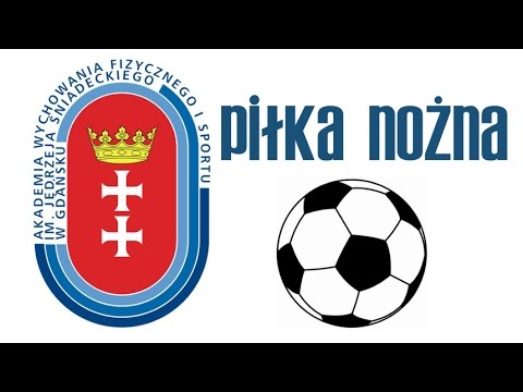 Piłka Nożna - Egzamin Sprawnościowy AWFiS W Gdańsku