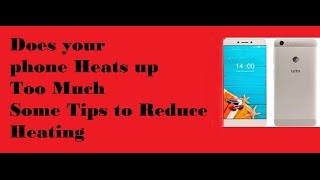 Letv Le1s/Eco Heating Problem & Solution Tips