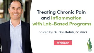 Treating Chronic Pain and Inflammation with Lab Based Programs | Fullscript Webinar
