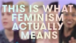 What It Means To Be A Feminist
