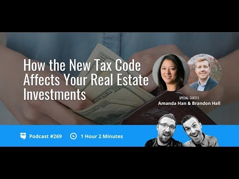 How the New Tax Code Affects Your Real Estate Investments | BP Podcast 269