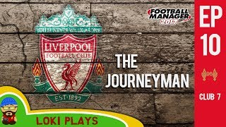 🐺🐶 FM17 - The Journeyman EP10 C7 - Liverpool EFL CUP FINAL! - Football Manager 2017 Lets Play