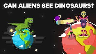 Could Aliens 65 Million Light Years Away from Earth See Dinosaurs Alive?
