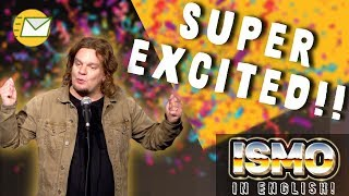 ISMO | SUPER EXCITED