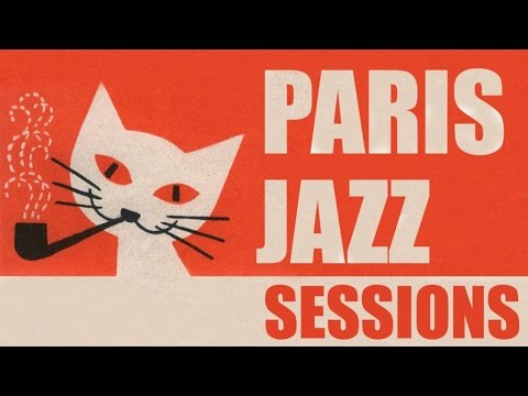 Paris Jazz Sessions - A wonderful one hour jazz program for all music lovers