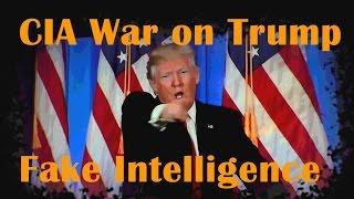 CIA War On Trump - Leaks Fake MI6 Intelligence to Fake News Media
