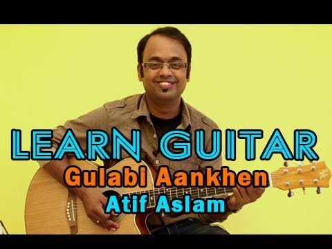 Gulabi Aankhen Guitar Lesson - Atif Aslam video