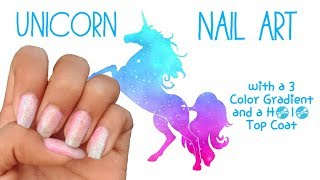 Nailed it Nails! Unicorn Nail Art with a 3 Color Gradient and a H💿l💿 Top Coat