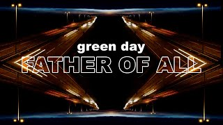 Green Day - Father Of All... (Lyrics/Visuals)