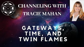 Channeling about Time, Gateways, and Twin Flames
