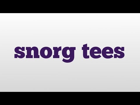 snorg tees meaning and pronunciation