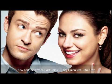 New York, New York (FWB Remix) -- Ray Quinn feat. Ultra Love - FWB: Original Soundtrack