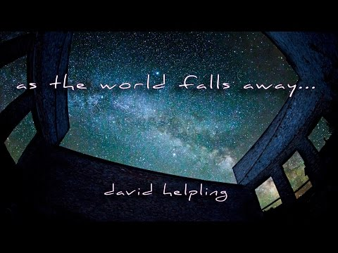 """As The World Falls Away"" - David Helpling"
