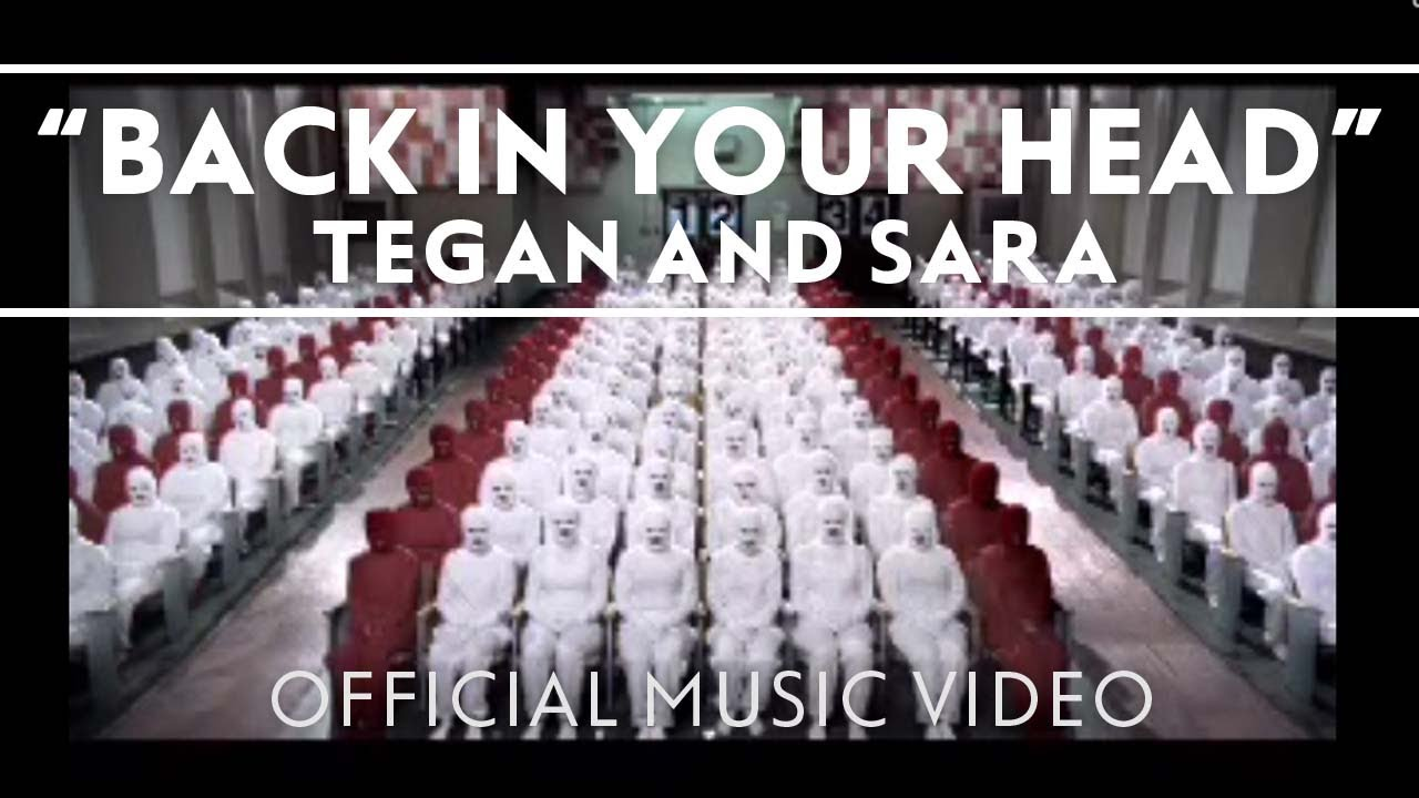 Tegan And Sara Back in Your