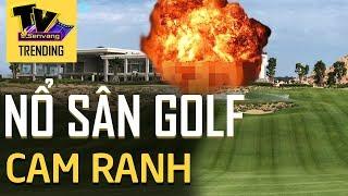 Vụ nổ kinh hoàng ở sân golf Cam Ranh: 2 người thiệt mạng, nhiều người bị thương nặng
