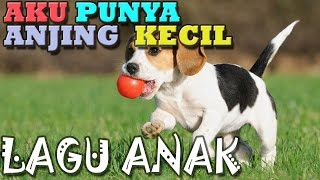 Aku Punya Anjing Kecil  (Helly) | Lagu anak indonesia | Hiburan anak