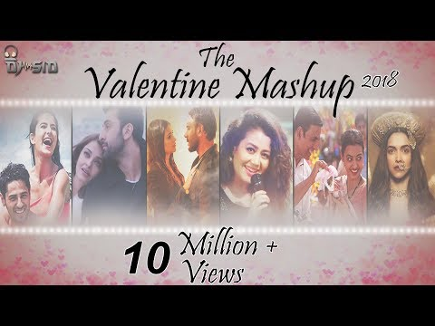 Valentine Mashup 2018 | Best Bollywood Mashup| DJ SID | Official Mashup |