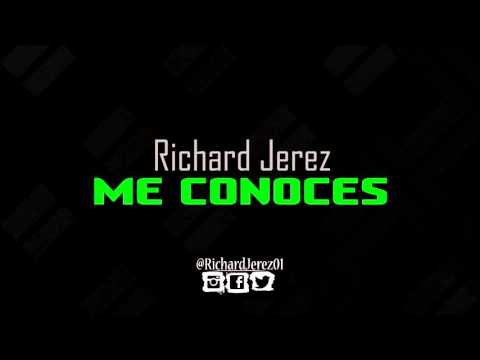 Richard Jerez – Me Conoces │@RichardJerez01 videos