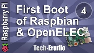 Raspberry Pi - Tutorial 4 - First Boot of Raspbian & OpenElec