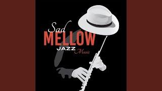 Sad Mellow Jazz Music