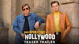 ONCE UPON A TIME IN HOLLYWOOD - Official Teaser Trailer (HD)