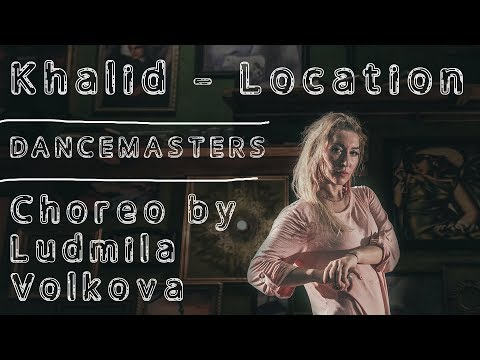 Khalid - Location | Choreo by Ludmila Volkova | Dancemasters