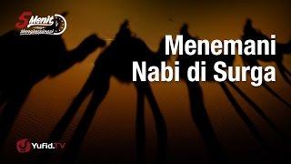 5 Menit yang Menginspirasi: Menemani Nabi ﷺ di Surga