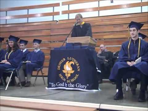 Denver Lutheran High School 2011 Commencement Address PART 2, Matthew Zoeller