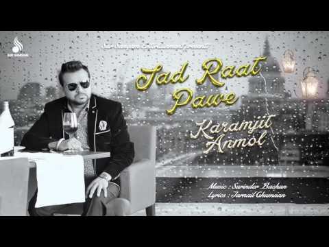 Jad Raat Pawe | Karamjit Anmol | New Punjabi Songs 2016 | Sur Sangam Entertainment