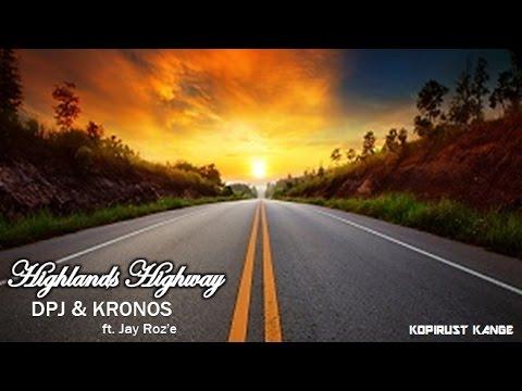 Highlands Highway - DPJ & Kronos (ft. Jay Roz'e) (Official Audio)