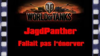 "World of Tanks - JagdPanther - Fallait pas l""énerver."