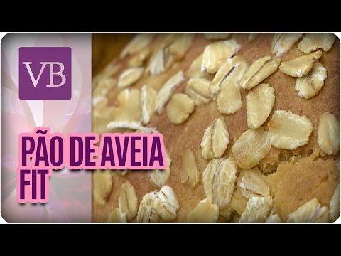 Pão de Aveia  - Você Bonita (05/04/16)