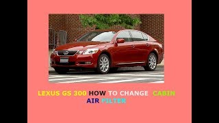 Lexus GS 300 how to change cabin air filter