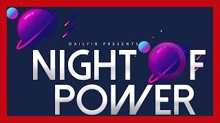 Night Of Power - Laylatul Qadr - Last 10 Nights Of Ramdan