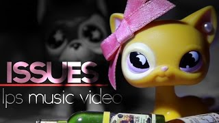 LPS-Issues-Music Video(Julia Michaels)