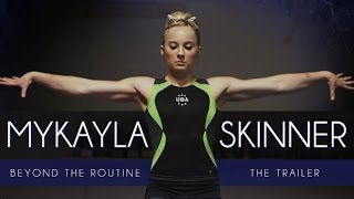 Beyond the Routine: MyKayla Skinner - The Trailer
