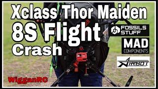 Xclass Thor 8S Flight and 1st Crash