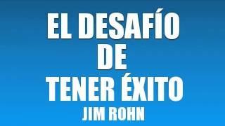 EL DESAFÍO DE TENER ÉXITO   JIM ROHN