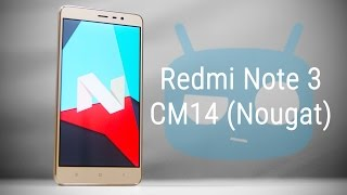 Redmi Note 3 – CyanogenMod 14 (Android 7 Nougat | Unofficial ) – Hands On!