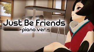 【声を枯らして】Just Be Friends -piano.ver- 歌ってみた AZKi【叫んだ】