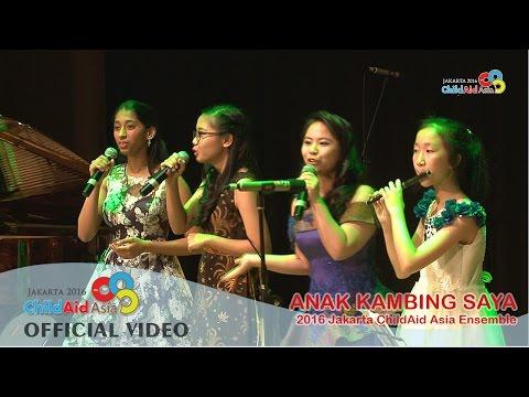 CAA Jakarta 2016 - Anak Kambing Saya - 2016 Jakarta Child Aid Asia Ensemble
