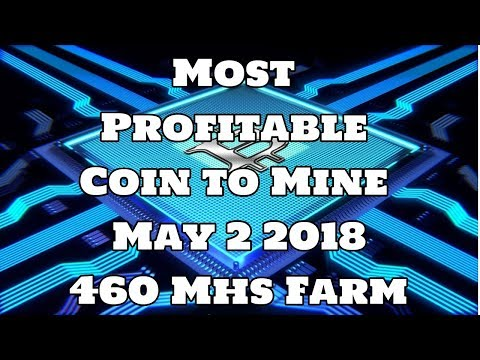 $ 25 + a day 460 Mhs Farm Most Profitable Coin to Mine May 2 2018 ETH XMR