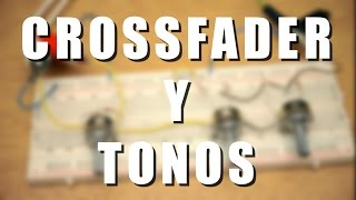Crossfader + Tonos || Circuito Simple || Filtros RC